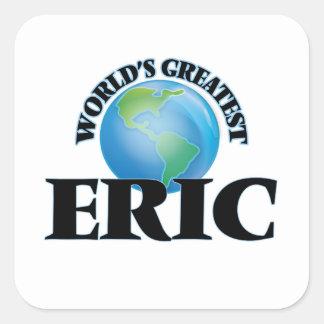 Eric más grande del mundo pegatina cuadrada