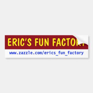 ERIC'S FUN FACTORY BUMPER STICKER