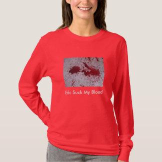 Eric Suck My Blood T-Shirt