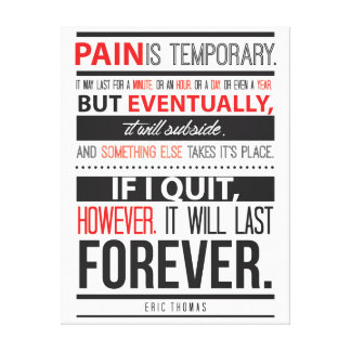 Eric Thomas Inspirational Quote Pain is Temporary Canvas Print