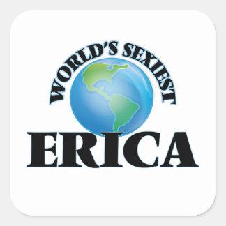 Erica más atractiva del mundo pegatina cuadrada