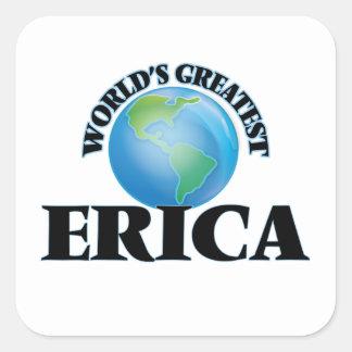 Erica más grande del mundo pegatina cuadrada