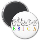 ERICA NAME SIGN ASL FINGERSPELLED 2 INCH ROUND MAGNET