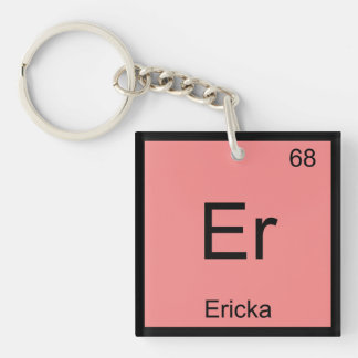 Ericka Name Chemistry Element Periodic Table Square Acrylic Key Chains