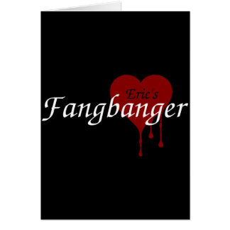 Eric's Fangbanger Card