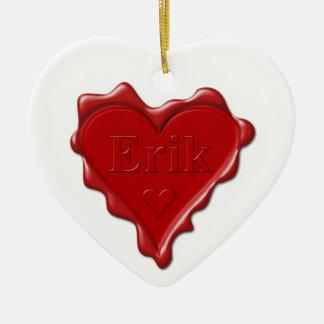 Erik. Red heart wax seal with name Erik Ceramic Ornament