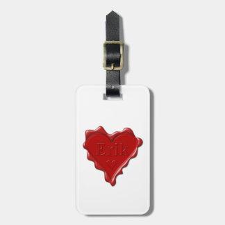 Erik. Red heart wax seal with name Erik Luggage Tag