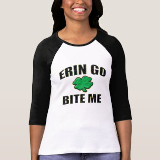 Erin Go Bite Me T Shirt