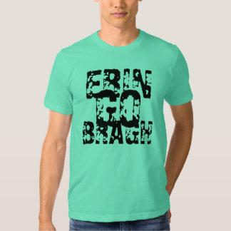Erin Go Bragh! Ireland Forever! T Shirt