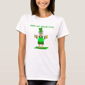 Erin Go Bragh Less T-Shirt