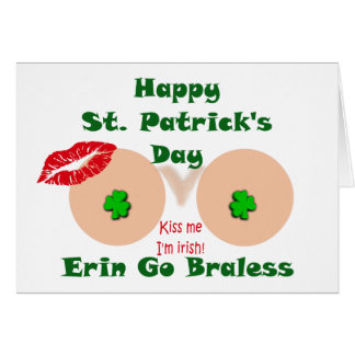 Erin go braless Happy St. Patrick's Day kiss me Card