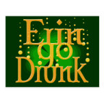 Erin Go Drunk play on Erin Go Bragh Postcard