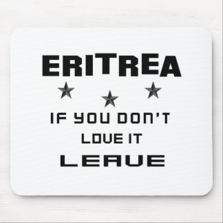 Eritrea  If you don't love it, Leave Mouse Pad