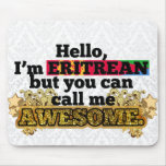 Eritrean, but call me Awesome Mouse Pad