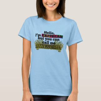 Eritrean, but call me Awesome T-Shirt