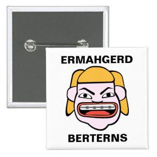 Ermahgerd Berterns Pinback Button