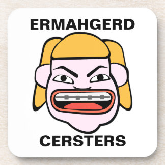 Ermahgerd Cersters Drink Coaster