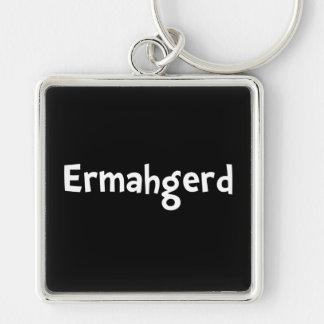 Ermahgerd Keychain