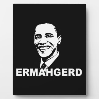 ERMAHGERD OBAMA.png Photo Plaques
