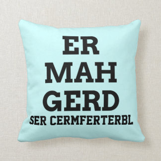 Ermahgerd Pillow