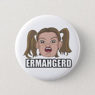 Ermahgerd Pinback Button