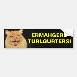 Ermahgerd Turlgerters! Tailgating Bumper Sticker