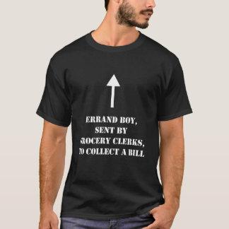 Errand boy, sent by grocery clerks... T-Shirt