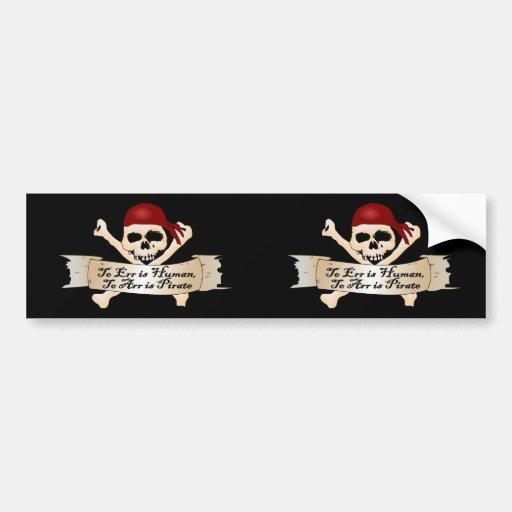 Errar es humano, a Arr está el pirata Pegatina De Parachoque