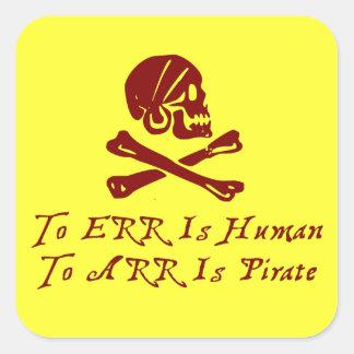 Errar es humano a Arr está el pirata Pegatina Cuadradas Personalizada