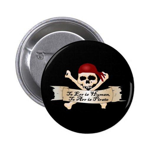 Errar es humano, a Arr está el pirata Pin Redondo De 2 Pulgadas