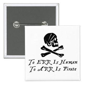 Errar es humano a Arr está el pirata Pins
