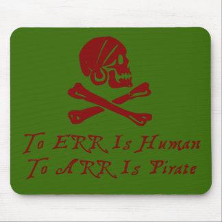 Errar es humano a Arr está el pirata Alfombrilla De Ratones