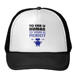 Errar es humano, girar zumbando es robot gorras