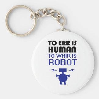 Errar es humano, girar zumbando es robot llavero personalizado