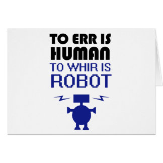 Errar es humano, girar zumbando es robot tarjeta de felicitación