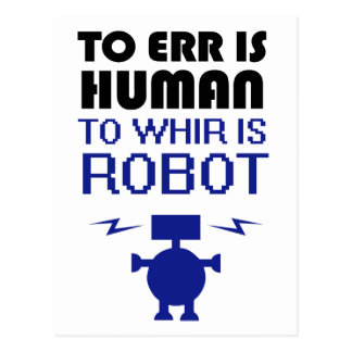 Errar es humano, girar zumbando es robot tarjetas postales