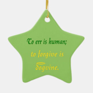 Errar es humano - para los perros adorno navideño de cerámica en forma de estrella