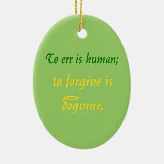 Errar es humano - para los perros adorno navideño ovalado de cerámica