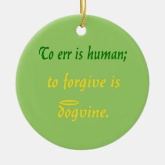 Errar es humano - para los perros adorno navideño redondo de cerámica