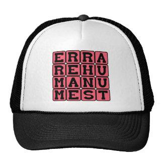 Errare Humanum Est, To Err is Human Trucker Hat