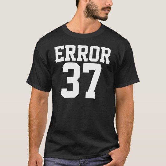 Error 37 T-shirts & Shirts