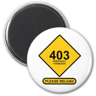 Error 403: Democracy Forbidden Magnet