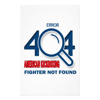 Error 404 American kickboxing fighter not found Stationery