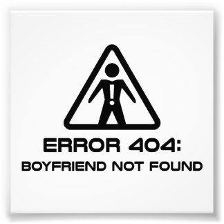 Error 404 Boyfriend Not Found Photo Print