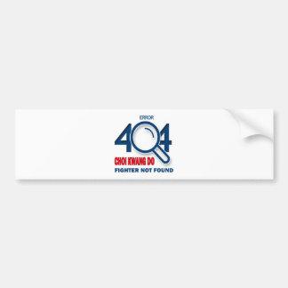 Error 404 Choi Kwang Do fighter not found Car Bumper Sticker