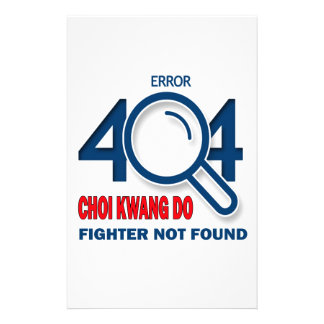 Error 404 Choi Kwang Do fighter not found Stationery