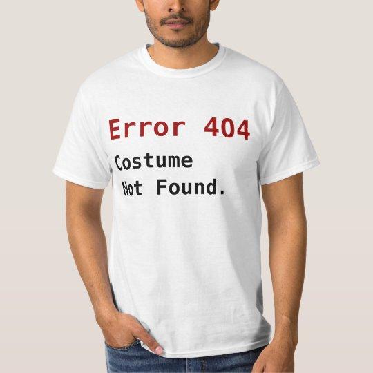Error 404 Costume Not Found, Anti-Halloween Geek T-Shirt
