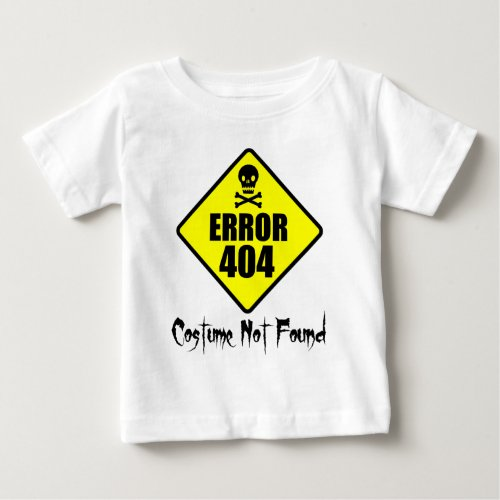 Error 404 Costume Not Found Halloween Baby T-Shirt