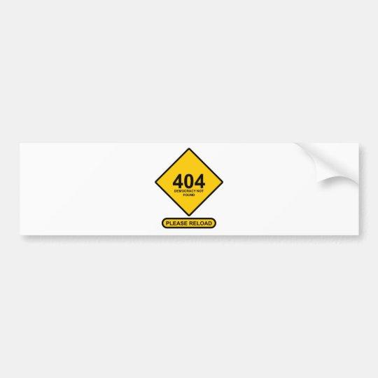 Error 404: Democracy Not Found Bumper Sticker