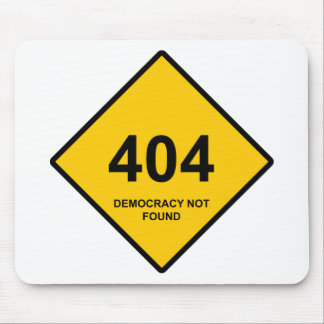 Error 404: Democracy Not Found Mouse Pad
